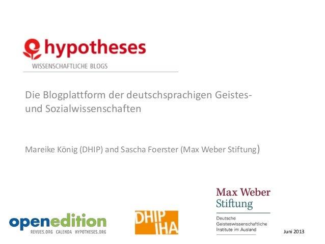 Die Blogplattform der deutschsprachigen Geistes-und SozialwissenschaftenMareike König (DHIP) and Sascha Foerster (Max Webe...