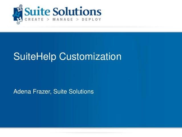 SuiteHelp Customization Adena Frazer, Suite Solutions