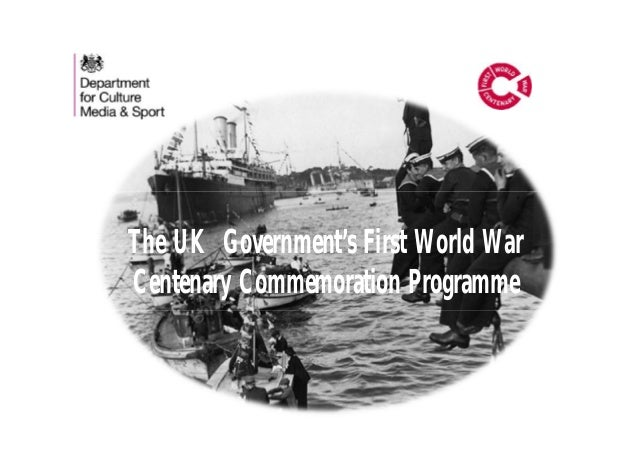 The UK Government's First World War Centenary Commemoration Programme