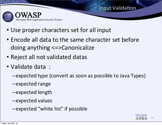 Input  ValidaPon • Use  proper  characters  set  for  all  input • Encode  all  data  to  the  sam...