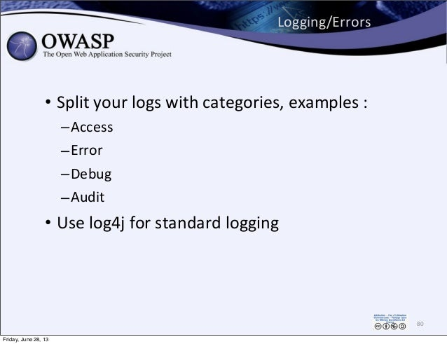 Logging/Errors • Split  your  logs  with  categories,  examples  :   –Access –Error –Debug –Audit • Use  l...