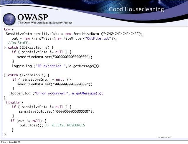 "Good  Housecleaning 83 try { SensitiveData sensitiveData = new SensitiveData (""4242424242424242""); out = new PrintWriter..."