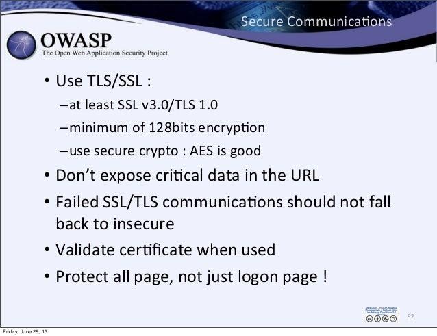 Secure  CommunicaPons • Use  TLS/SSL  : –at  least  SSL  v3.0/TLS  1.0 –minimum  of  128bits  encrypPo...