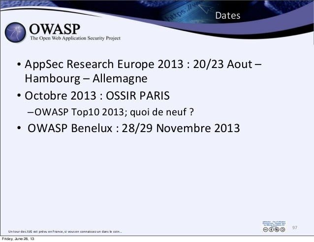 Dates • AppSec  Research  Europe  2013  :  20/23  Aout  –   Hambourg  –  Allemagne • Octobre  2013 ...