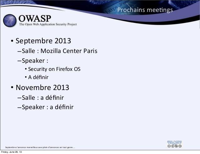 Prochains  meePngs • Septembre  2013   –Salle  :  Mozilla  Center  Paris –Speaker  :   • Security  on...