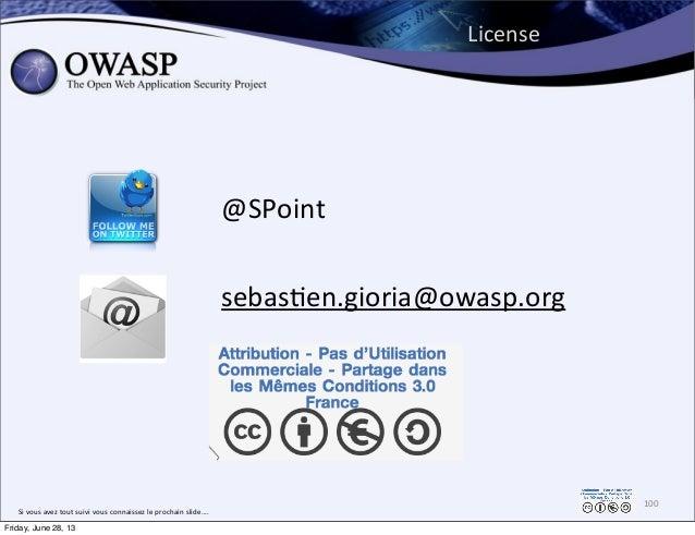License 100 Si  vous  avez  tout  suivi  vous  connaissez  le  prochain  slide.... @SPoint sebas0en.gior...