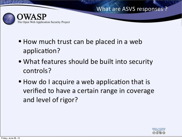 What  are  ASVS  responses  ? • How  much  trust  can  be  placed  in  a  web   applicaPon? • Wh...