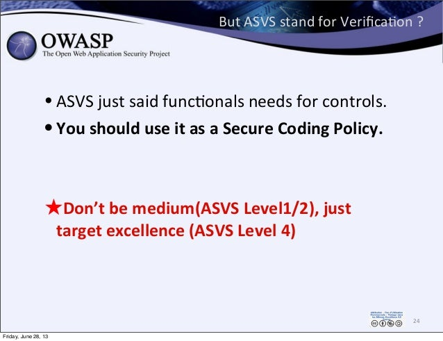 But  ASVS  stand  for  VerificaPon  ? • ASVS  just  said  funcPonals  needs  for  controls.   • You...