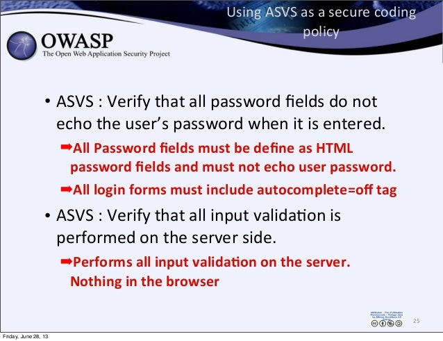 Using  ASVS  as  a  secure  coding   policy • ASVS  :  Verify  that  all  password  fields  do  ...