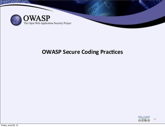 OWASP  Secure  Coding  Prac3ces 27 Friday, June 28, 13