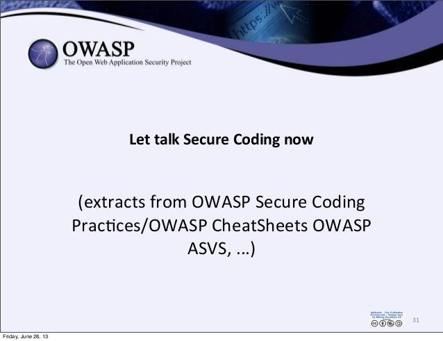 (extracts  from  OWASP  Secure  Coding   Prac0ces/OWASP  CheatSheets  OWASP   ASVS,  ...) Let  talk  ...