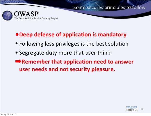 Some  secures  principles  to  follow 32 •Deep  defense  of  applica,on  is  mandatory   • Following ...
