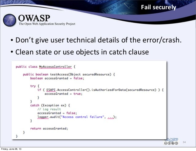 Fail  securely • Don't  give  user  technical  details  of  the  error/crash. • Clean  state  or  us...