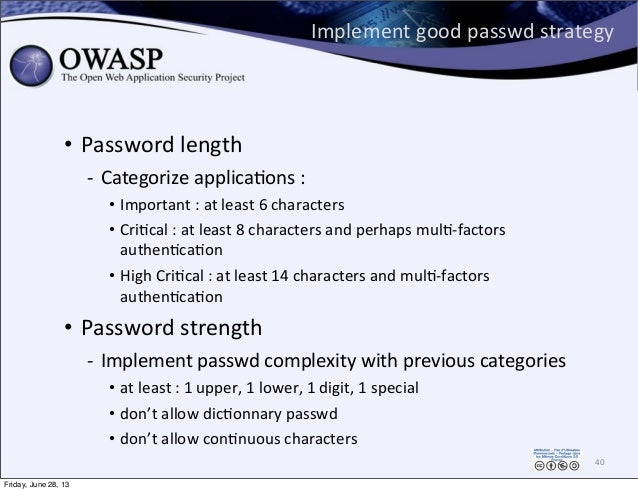 Implement  good  passwd  strategy • Password  length -‐ Categorize  applicaPons  :   • Important  :  at...