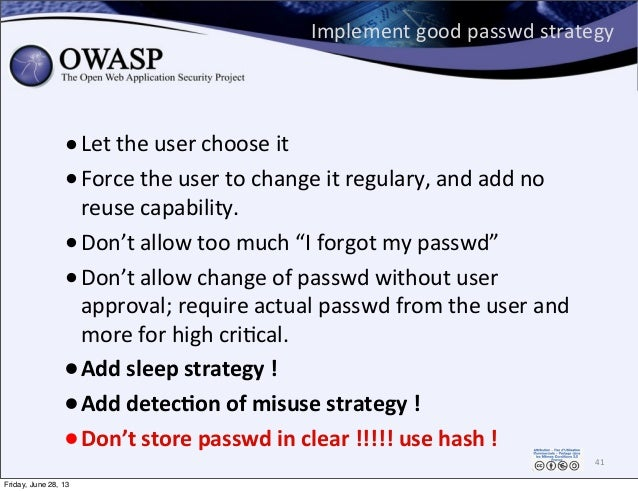 Implement  good  passwd  strategy •Let  the  user  choose  it •Force  the  user  to  change  it  ...