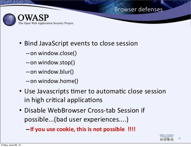 Browser  defenses • Bind  JavaScript  events  to  close  session   –on  window.close() –on  window.stop(...