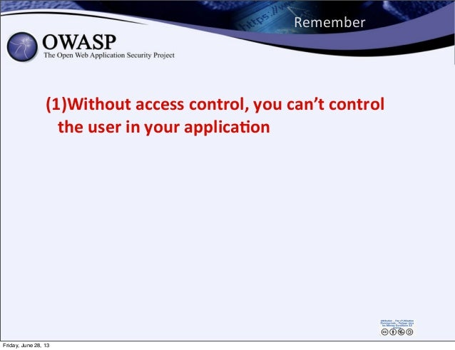 Remember (1)Without  access  control,  you  can't  control   the  user  in  your  applica,on Friday, J...