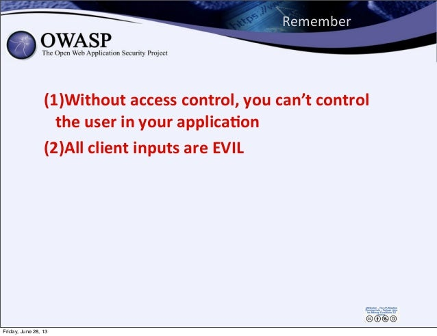Remember (1)Without  access  control,  you  can't  control   the  user  in  your  applica,on (2)All  ...