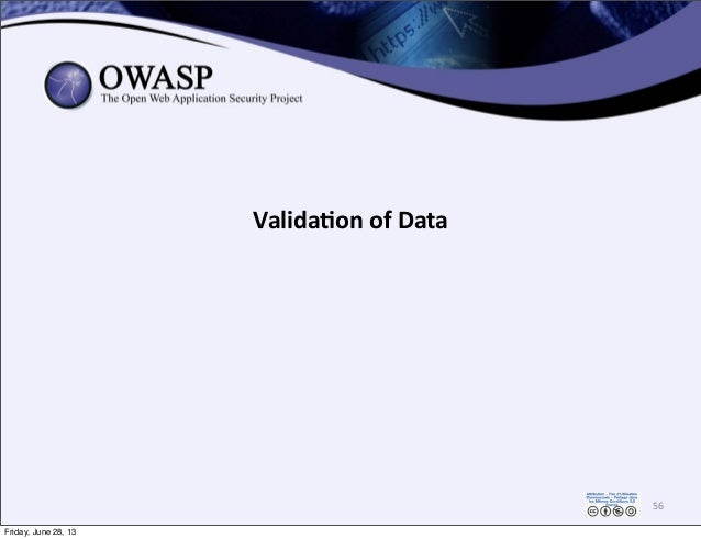 Valida3on  of  Data 56 Friday, June 28, 13