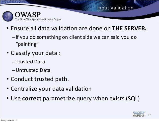 Input  ValidaPon • Ensure  all  data  validaPon  are  done  on  THE  SERVER. –If  you  do  somethi...