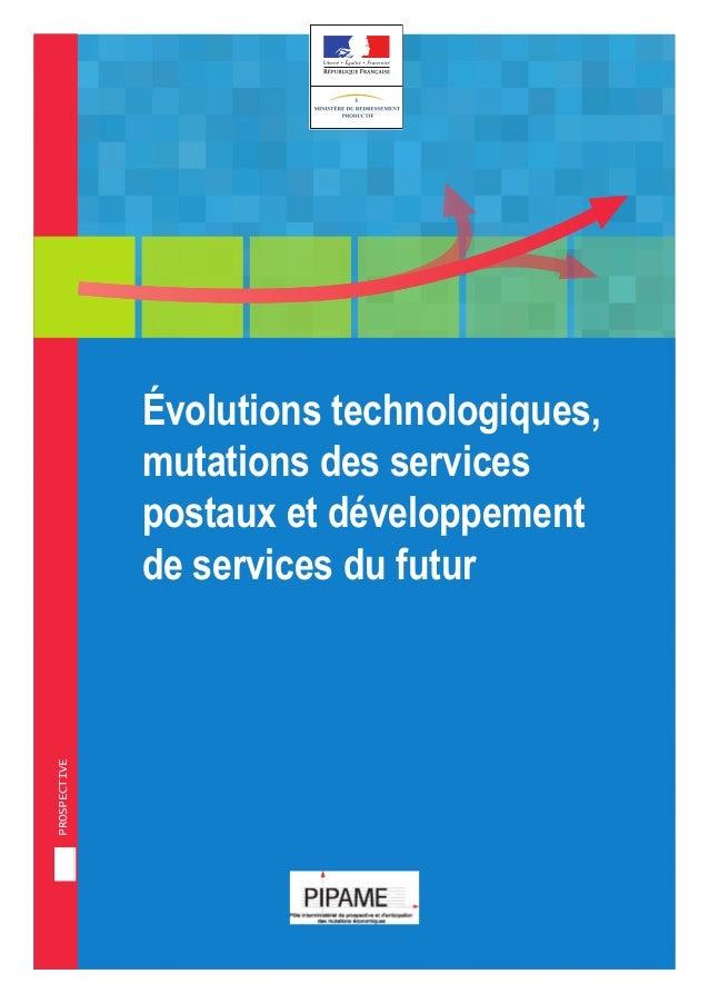 prospective Évolutions technologiques, mutations des services postaux et développement de services du futur