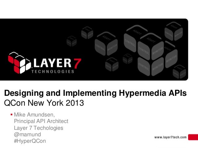 1Designing and Implementing Hypermedia APIsQCon New York 2013 Mike Amundsen,Principal API ArchitectLayer 7 Techologies@ma...