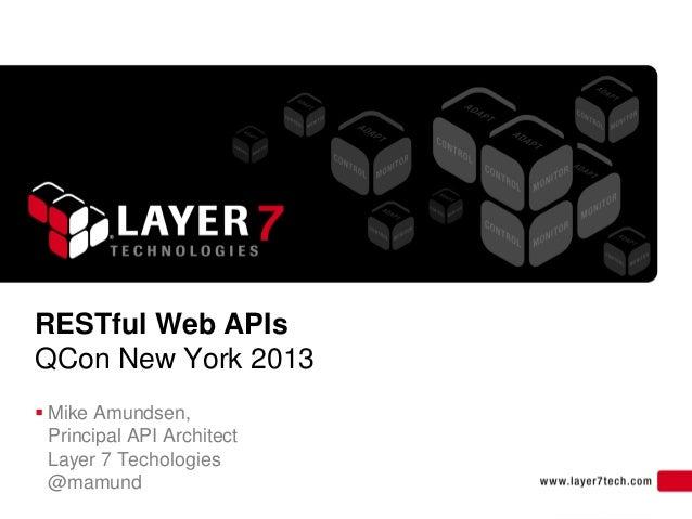 1RESTful Web APIsQCon New York 2013 Mike Amundsen,Principal API ArchitectLayer 7 Techologies@mamund