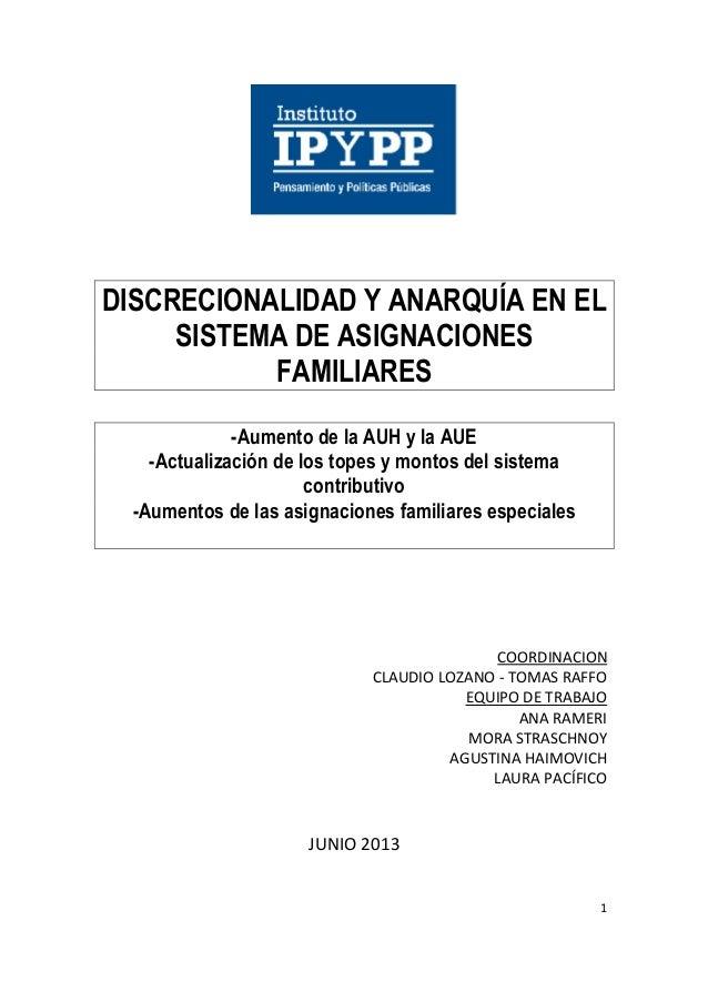 1       DISCRECIONALIDAD Y ANARQUÍA EN ELSISTEMA DE ASIGNACIONESFAMILIARES  -Aumento de la AUH y la AUE-...