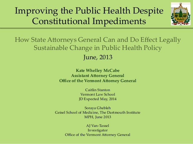 Improving the Public Health Despite  Constitutional Impediments How State A=orneys General Can and Do Effect ...