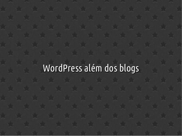 WordPress além dos blogsWordPress além dos blogs