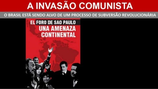 Subversão Revolucionária no Brasil - Foro de São Paulo Atuando no Brasil