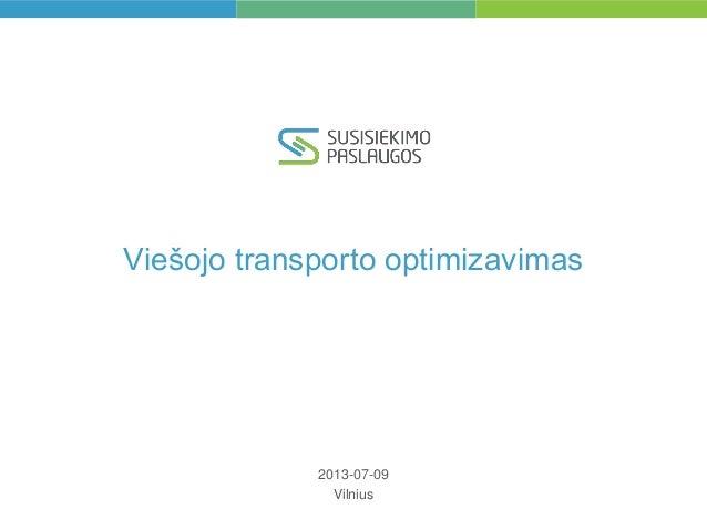 Viešojo transporto optimizavimas 2013-07-09 Vilnius