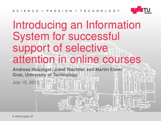 S C I E N C E P A S S I O N T E C H N O L O G Y www.tugraz.at Introducing an Information System for successful support of ...