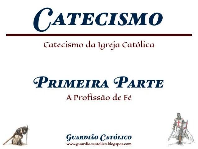 COMPÊNDIO CATECISMO DA IGREJA CATÓLICA - Primeira Parte | Primeira Seção