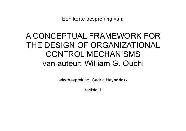 Een korte bespreking van: A CONCEPTUAL FRAMEWORK FOR THE DESIGN OF ORGANIZATIONAL CONTROL MECHANISMS van auteur: William G...