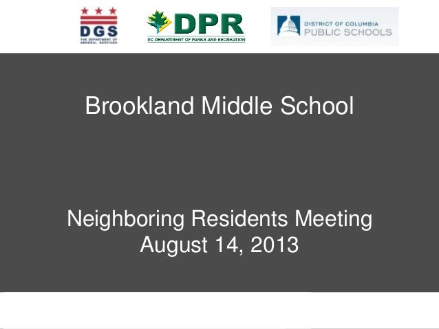 BROOKLAND COMMUNITY MEETING – MARCH 23, 2013 Brookland Middle School Neighboring Residents Meeting August 14, 2013