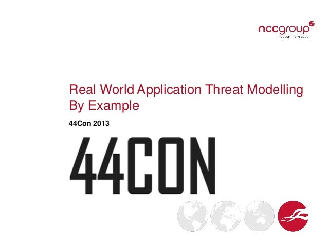 Real World Application Threat Modelling By Example 44Con 2013