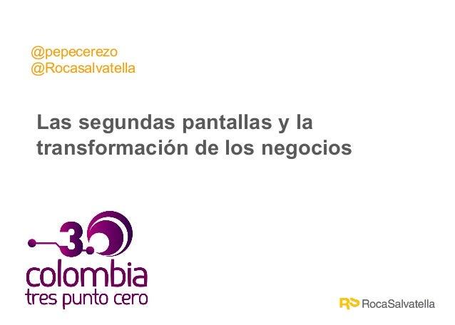 @pepecerezo @Rocasalvatella Las segundas pantallas y la transformación de los negocios