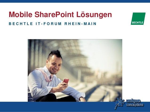 Mobile SharePoint Lösungen B E C H T L E I T - F O R U M R H E I N - M A I N