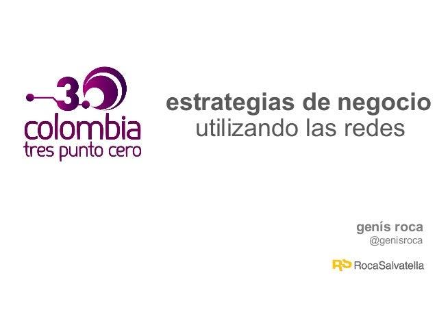 genís roca @genisroca estrategias de negocio utilizando las redes