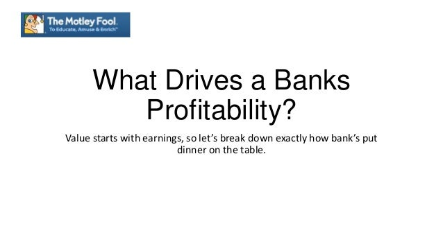 What Drives a Banks Profitability? Value starts with earnings, so let's break down exactly how bank's put dinner on the ta...