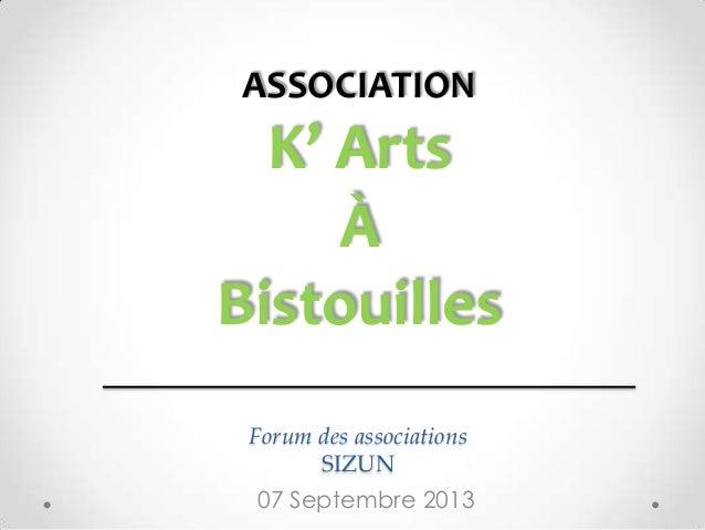 Forum des associations SIZUN 07 Septembre 2013 ASSOCIATION K' Arts À Bistouilles