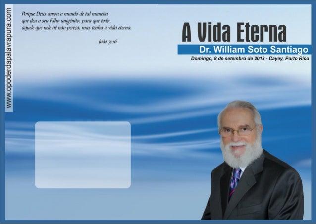 A VIDA ETERNA  Dr. William Soto Santiago  28