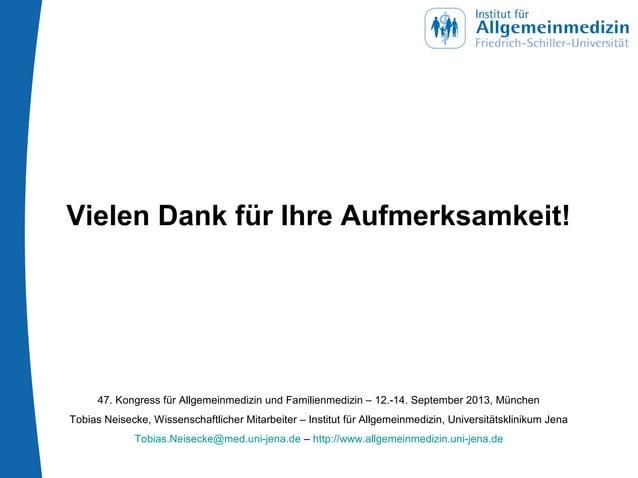 Vielen Dank für Ihre Aufmerksamkeit! 47. Kongress für Allgemeinmedizin und Familienmedizin – 12.-14. September 2013, Münch...