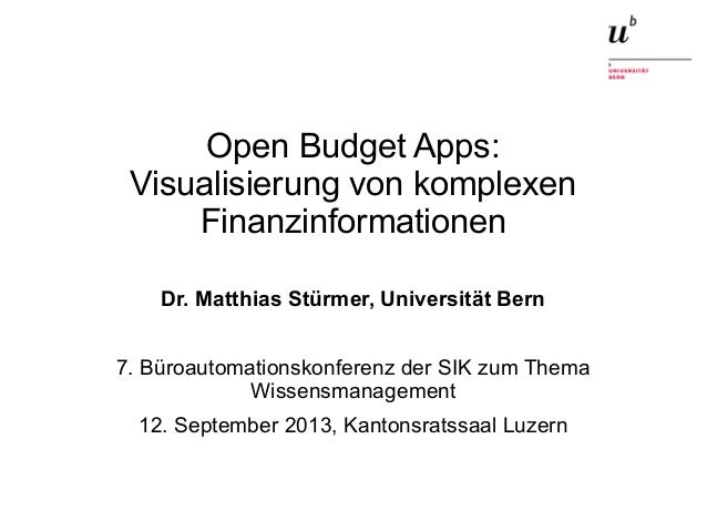 Open Budget Apps: Visualisierung von komplexen Finanzinformationen12. September 2013 1 Open Budget Apps: Visualisierung vo...