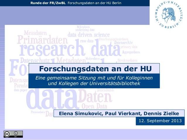 Runde der FR/ZwBL Forschungsdaten an der HU Berlin Forschungsdaten an der HU Eine gemeinsame Sitzung mit und für Kolleginn...