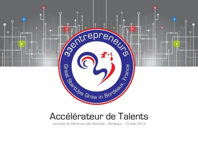 Accélérateur de Talents Journées du Patrimoine des StartUps – Bordeaux – 13 sept. 2013