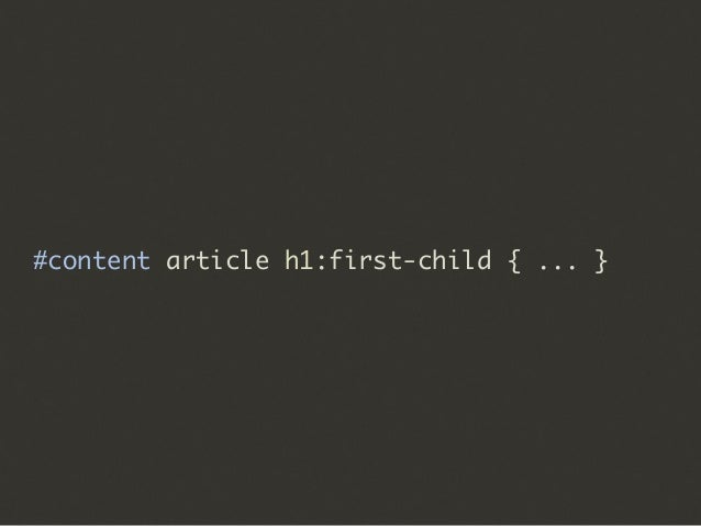 #content article h1:first-child { ... }