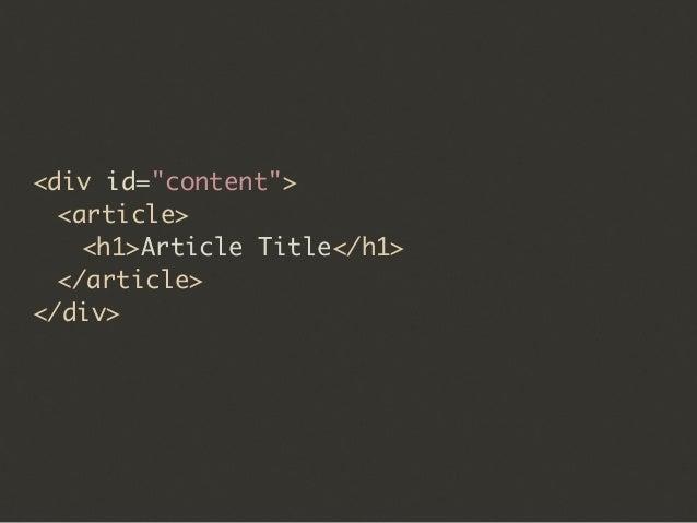 "<div id=""content"">  <article>   <h1>Article Title</h1>  </article> </div>"