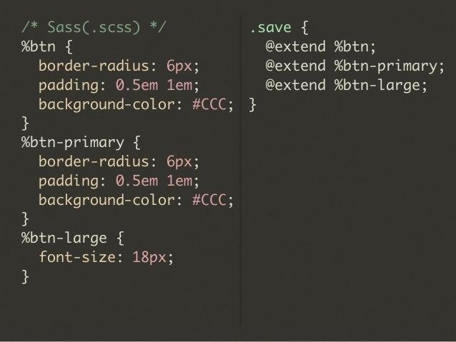 /* # Module */ /* ## Button */ .btn { ... } .btn-primary { ... } .btn-small { ... } /* ## Widget */ .widget { ... } .widge...